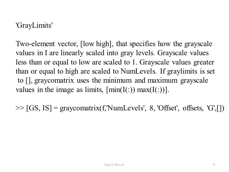 Two-element vector, [low high], that specifies how the grayscale